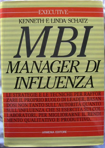 MBI MANAGER DI INFLUENZA KENNETH E LINDA SCHATZ - libri - dispense - fumetti Ancona
