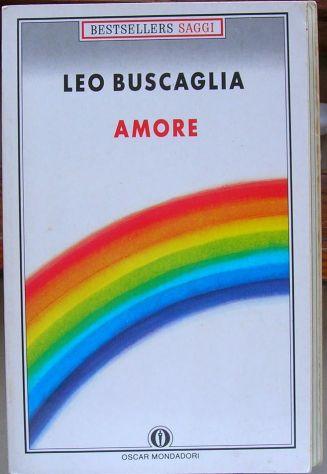 LEO BUSCAGLIA AMORE BESTSELLERS SAGGI OSCAR MONDADORI Traduzione di Riccard …
