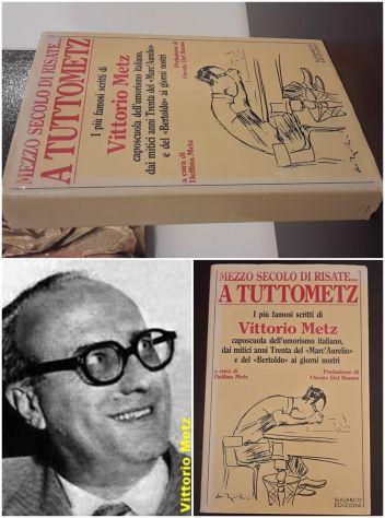 MEZZO SECOLO DI RISATE... A TUTTOMETZ, Vittorio Metz, SUGARCO EDIZIONI 1985.