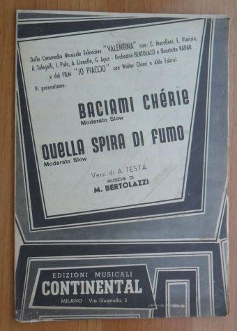 """SPARTITO - DALLA COMMEDIA MUSICALE """"VALENTINA"""" - BACIAMI CHE'RIE  …"""