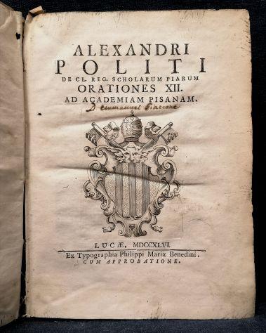 (Importante Settecentina Lucca/Pisa)  ALEXANDRI POLITI…ORATIONES XII AD ACADEMIA