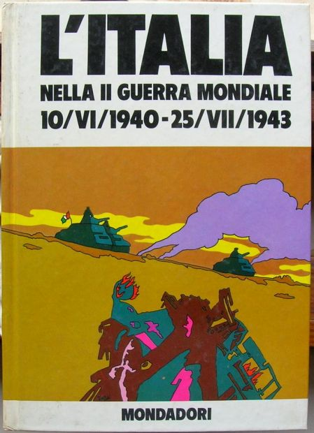 L 'ITALIA NELLA II GUERRA MONDIALE 10 VI 1940 - 25 VII 1943 B. PALMIRO BOSC …