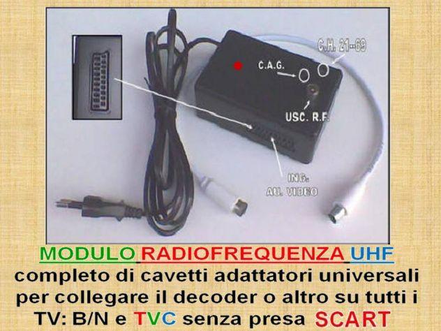 Modulo Radiofrequenza UHF per qualsiasi  televisore senza presa SCART.