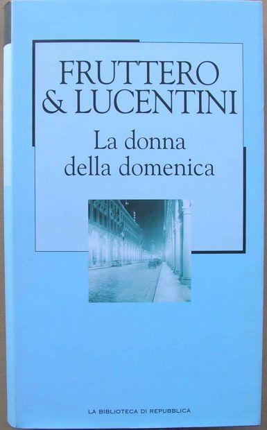 LA DONNA DELLA DOMENICA Fruttero & Lucentini La biblioteca di Repubblic …