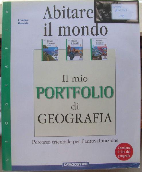 Abitare il mondo 1 Kit geografo Il mio portfolio di geografia Lorenzo Berse …