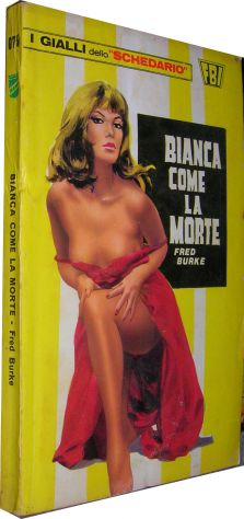 I gialli dello schedario - 079 - Bianca come la morte - Fred Burke  Editore: Wam