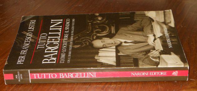 Tutto Bargellini, Pier Francesco Listri, Nardini Editore 1989. - Foto 4