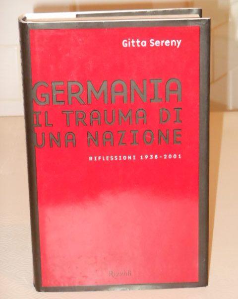 Germania il trauma di una nazione, RIFLESSIONI 1938 2001, Gitta Sereny, Riz … - Foto 5