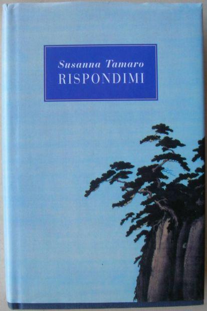 Susanna Tamaro RISPONDIMI