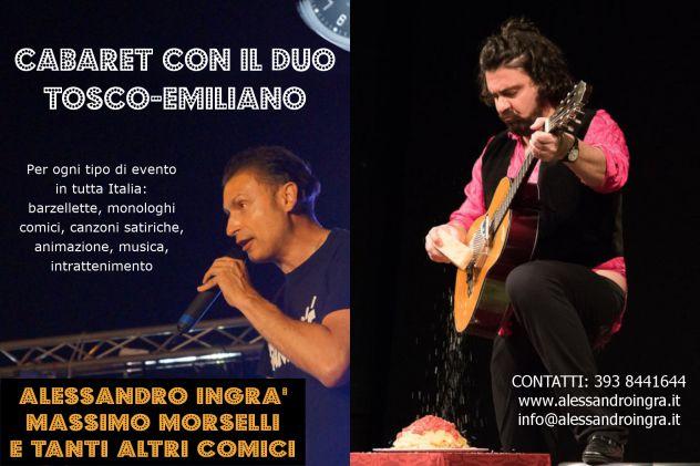 CABARET A VERCELLI CON IL DUO TOSCO EMILIANO ALESSANDRO INGRà E MASSIMO MORSELLI