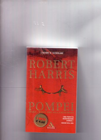 Robert Harris, Pompei (79 d.C. venti ore alla catastrofe), Mondadori