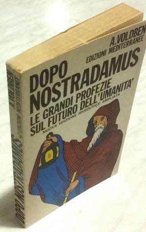 Dopo Nostradamus le Grandi Profezie sul Futuro Amadeus Voldben Ed:Meditarrenee