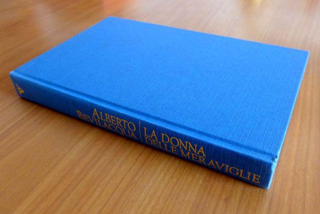 LA DONNA DELLE MERAVIGLIE di Alberto Bevilacqua - Foto 5