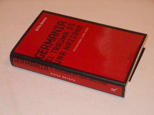 Germania il trauma di una nazione, RIFLESSIONI 1938 2001, Gitta Sereny, Riz …