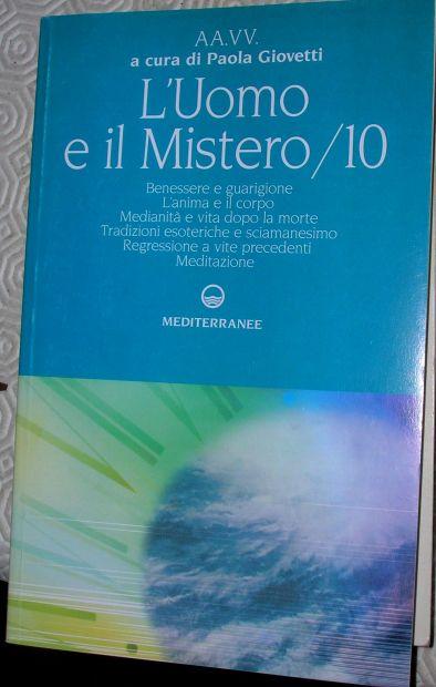 AA.VV. a cura di Paola Giovetti l 'Uomo e il Mistero 10 Benessere e guarigi …