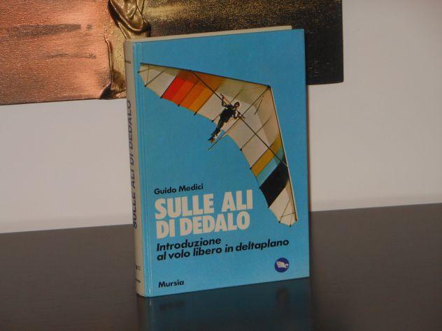 Sulle ali di Dedalo, Guido Medici, Introduzione al volo libero in deltaplano. - Foto 2