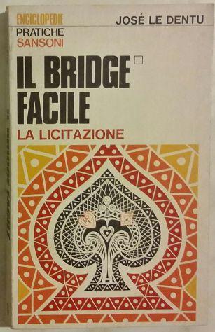 Il bridge facile 1° Volume. La licitazione José Le Dentu Ed: Sansoni, 1975  … - Foto 2