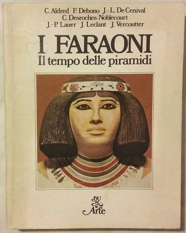 Faraoni. Il tempo delle piramidi; Editore: Rizzoli, 1°Edizione reprint 1984