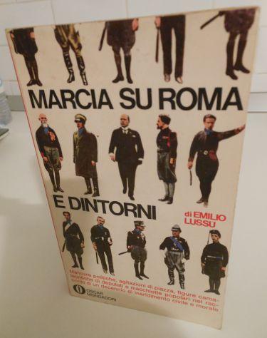 marcia su roma e dintorni  MARCIA SU ROMA E DINTORNI, Emilio Lussu, Prima edizione GLI ...