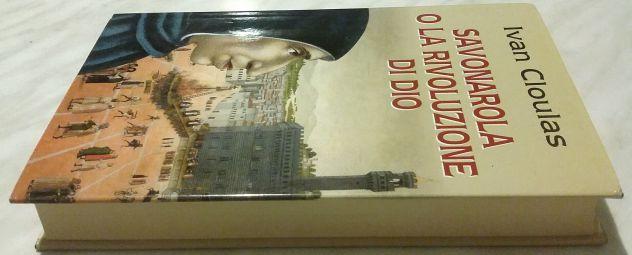 Savonarola o la rivoluzione di Dio di Ivan Cloulas Ed: Piemme 1998 nuovo - Foto 4