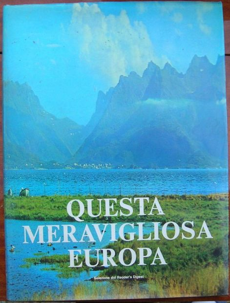 QUESTA MERAVIGLIOSA EUROPA Selezione dal Reader 's Digest 1a ristampa 1977  …