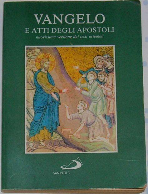 VANGELO E ATTI DEGLI APOSTOLI nuovissima versione dai testi originali Edizi …