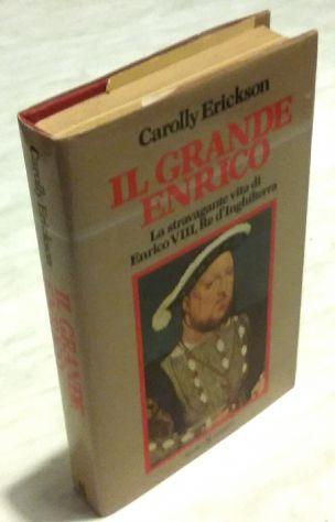 La Stravagante Vita Di Enrico VIII Re D'Inghilterra di C.Erickson Ed.Sugar, 1982