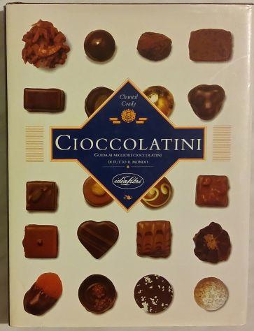 Cioccolatini. Guida ai migliori cioccolatini Chantal Coady 1°Ed.IdeaLibri nuovo