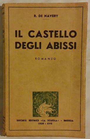 Il castello degli abissi di Raoul De Navery Editirice La Scuola Brescia 1939