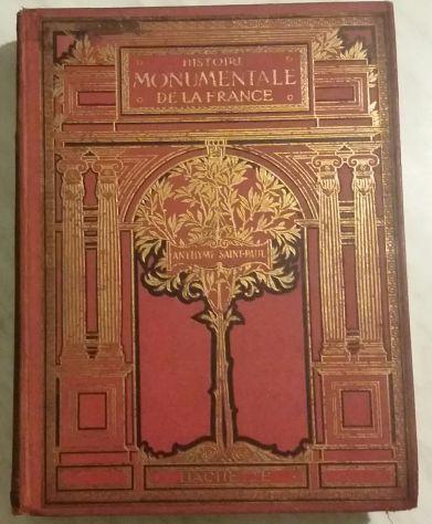 Histoire monumentale de la France par Anthyme Saint Paul, Hachette 1932