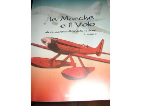 Le Marche e il volo Storia Aeronautica della Regione - Foto 4