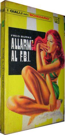 I gialli dello schedario - 040 - Allarme al F.B.I. - Fred Burke Editore: Wamp an