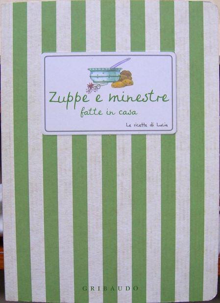 Zuppe e minestre fatte in casa Le ricette di Lucia GRIBAUDO ISBN 9788879066 …