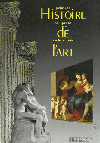 """BUONE condizioni """"HISTOIRE DE L'ART. PEINTURE, SCULPTURE, ARCHITECTURE …"""
