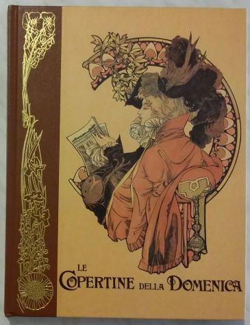 Le Copertine della Domenica 1899-1904 ed. Rizzoli 1975 come nuovo