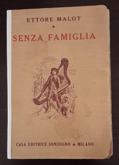 SENZA FAMIGLIA, ETTORE MALOT, CASA EDITRICE SONZOGNO 1948. - Foto 2