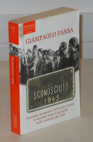 SCONOSCIUTO 1945, GIAMPAOLO PANSA, SPERLING PAPERBACK 2007. - Foto 5