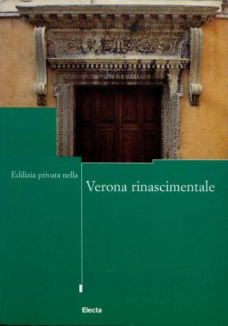 EDILIZIA PRIVATA NELLA VERONA RINASCIMENTALE, Electa 2000