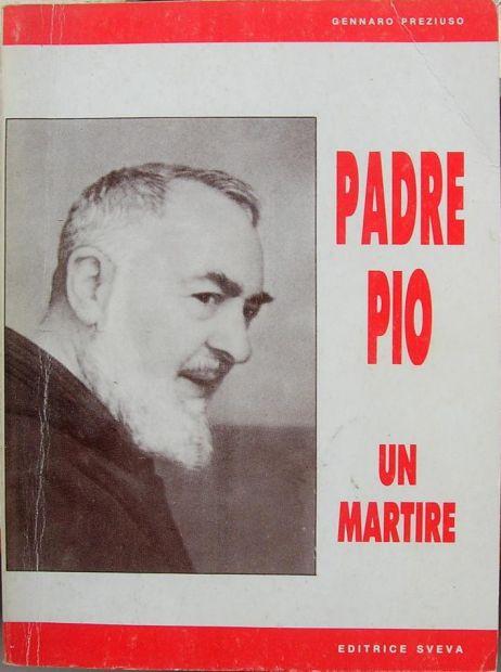 Gennaro Preziuso PADRE PIO UN MARTIRE EDITRICE SVEVA anno 1985 formato 16x2 …