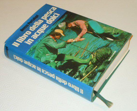 Il libro della pesca in acque dolci, Renzo Portalupi, 1979. - Foto 3