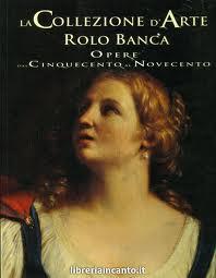 """Libro illustrato """"La collezione d'arte Rolo Banca. Opere dal Cinquecen …"""