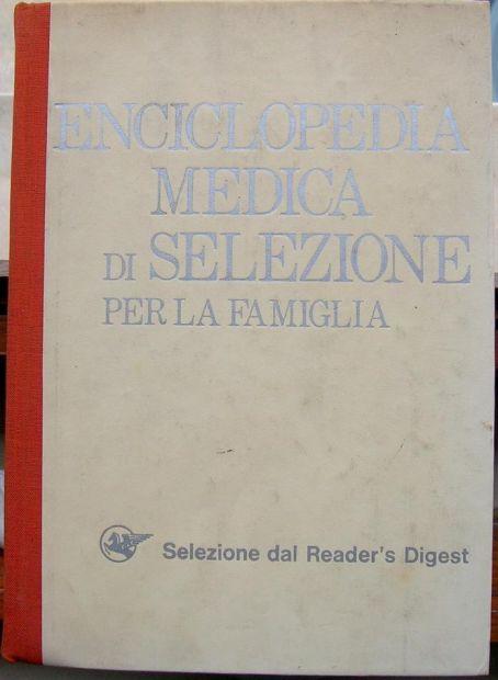 ENCICLOPEDIA MEDICA di SELEZIONE PER LA FAMIGLIA Selezione dal Reader 's Di …