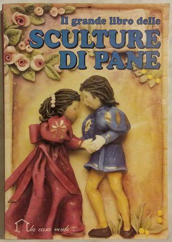 Il grande libro delle sculture di pane Renzo Zanoni 1°Ed.Demetra 1994 ottimo