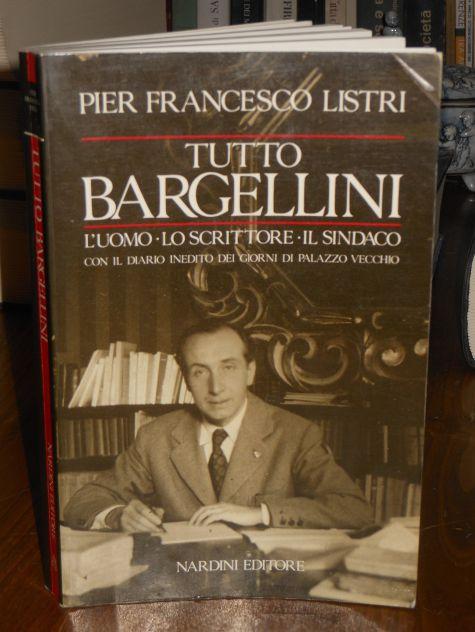 Tutto Bargellini, Pier Francesco Listri, Nardini Editore 1989. - Foto 5