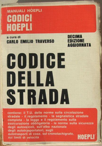 CODICE DELLA STRADA a cura di Carlo Emilio Traverso