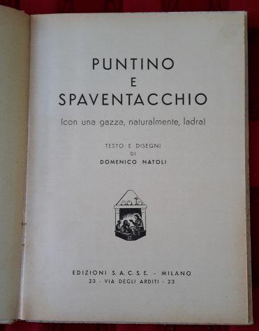 PUNTINO E SPAVENTACCHIO, DOMENICO NATOLI, EDIZIONI S.A.C.S.E. - MILANO 1936. - Foto 2