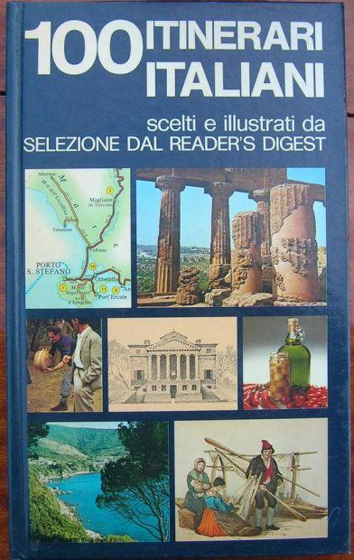 100 itinerari italiani Selezione dal Reader 's Digest scelti e illustrati 1 …