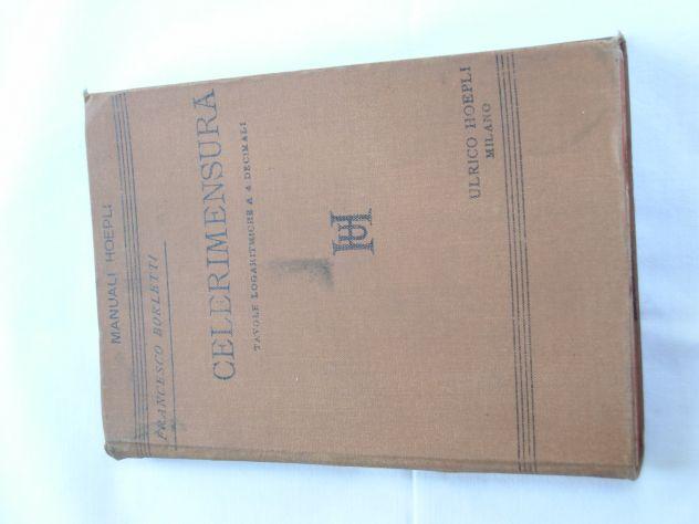 Libri antichi - Manuali Hoepli: Celerimensura di F. Borletti 1893