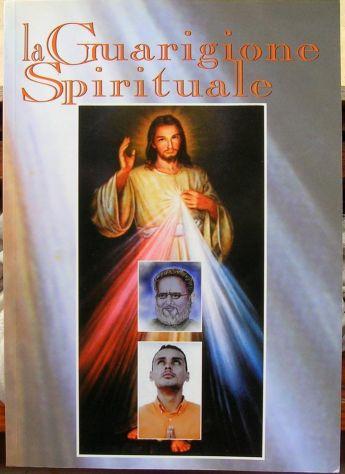 La Guarigione Spirituale  anno 2005 formato 15x21 brossura pagine 107
