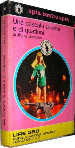 Una cascata di armi e di quattrini Jimmy Sangster Editore Longanesi Collana: Spi